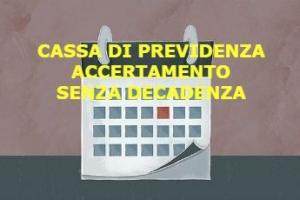 Per la Cassa di previdenza gli accertamento non sono soggetti a termini di decadenza – Cassazione sentenza n. 2967 del 2017