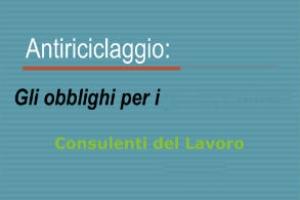 Antiriciclaggio: obblighi per il consulente del lavoro
