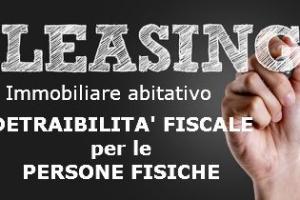 Leasing immobiliare abitativo: detraibilità fiscale dei canoni e del riscatto – Circolare n. 7/E del 2017