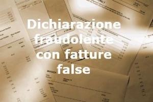 Dichiarazione fraudolente per la cassazione è reato di pericolo e di mera condotta – Cassazione sentenza n. 10507 del 2017