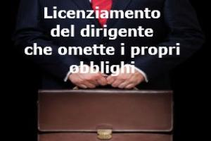 Licenziamento del dirigente che omette di monitorare gli inadempimenti dei fornitori – Tribunale di Modena sentenza n. 89 del 2017