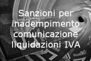 Sanzioni e ravvedimento operoso della comunicazione periodiche delle liquidazioni IVA
