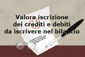 Bilancio: crediti e debiti iscrizione al costo criterio del costo ammortizzato o del criterio del valore attuale – Deroghe, esoneri e determinazione