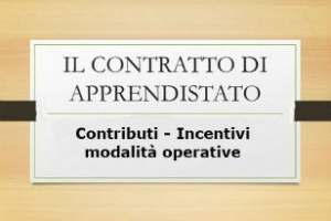 Apprendistato: assunzioni, contribuzione, sgravi e modalità operative